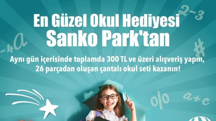 EN GÜZEL OKUL HEDİYESİ SANKO PARK'TAN