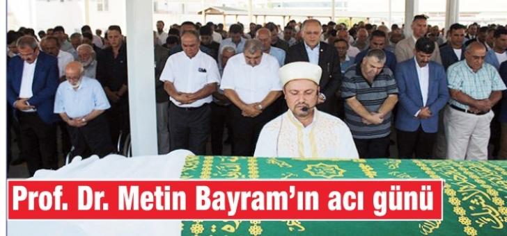 Prof. Dr. Metin Bayram'ın acı günü