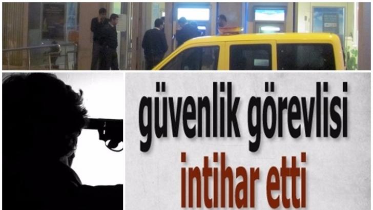 Gaziantep'te güvenlik görevlisi kafasına sıktı