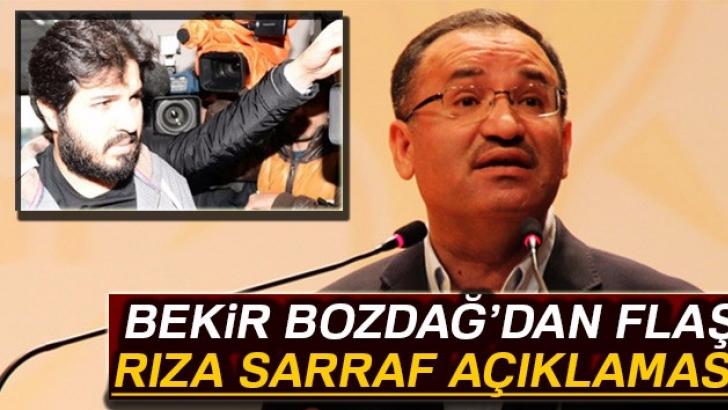 Bekir Bozdağ'dan flaş Rıza Sarraf açıklaması